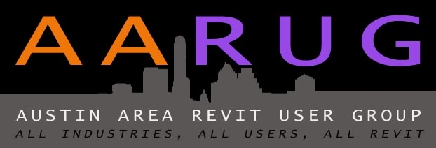 AARUG - Austin Area Revit User's Group 